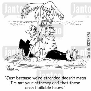 'Just because we're stranded doesn't mean I'm not your attorney and that these aren't billable hours.'
