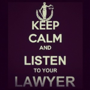 keep-calm-and-listen-to-your-lawyer
